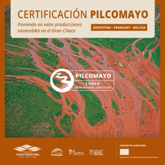SELLO PILCOMAYO: NUEVA CERTIFICACIÓN TRINACIONAL PARA PRODUCTOS Y SERVICIOS SUSTENTABLES DEL GRAN CHACO